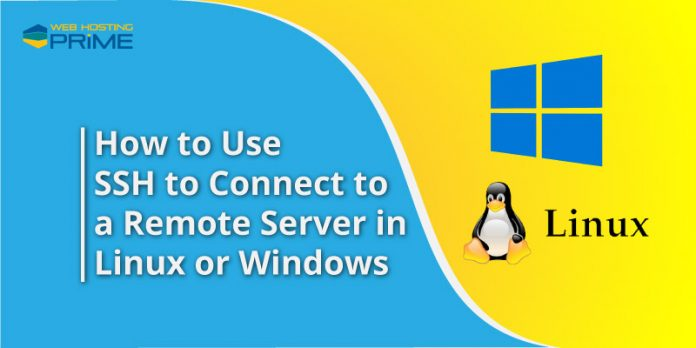 How to Use SSH to Connect to a Remote Server in Linux or Windows