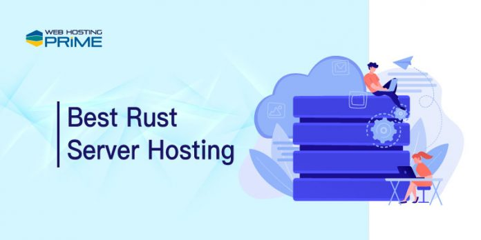 Best Rust Server Hosting
